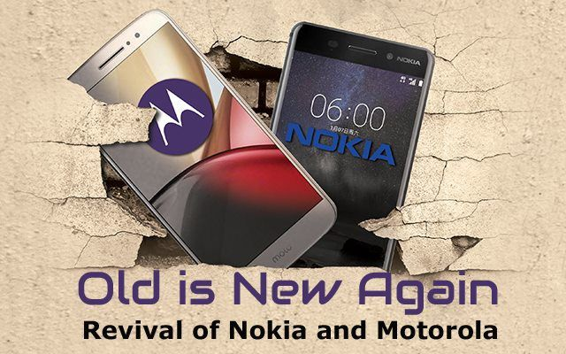 Old is New Again: Revival of Nokia and Motorola
