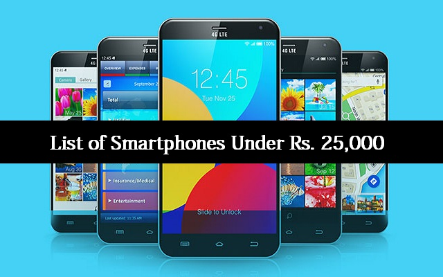 Best Smartphones You Can Buy in 2017 Under Rs. 25,000