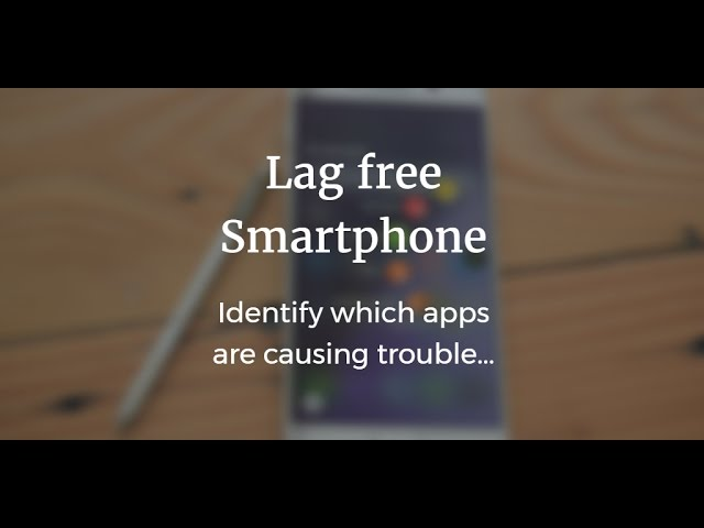 Photo of Smartphone Tips & Tricks | Identify Lag Causing Apps