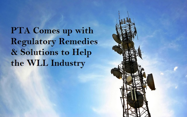 PTA Issues Framework on Regulatory Remedies & Solutions for Service Provision by WLL Operators