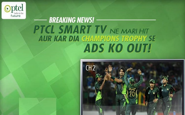 PTCL SmartTV and App brings Ad Free Champions Trophy