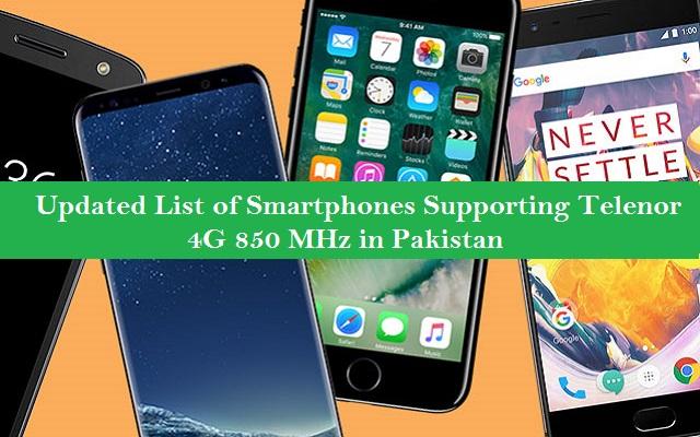 Updated List of Smartphones Supporting Telenor 4G 850 MHz in Pakistan