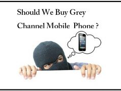 Why We Should Not Buy Grey Channel Mobile Phones?