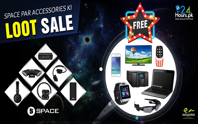 Space par Accessories ki Loot Sale: 24HOURS.PK & SPACE Together with Easypay Bring you Accessories' Extravaganza