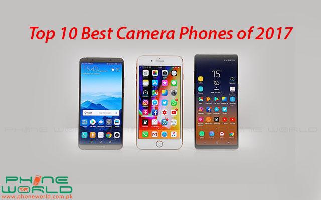 Top 10 Best Camera Phones Of 2017