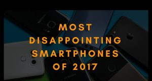 Most disappointing Smartphones of 2017