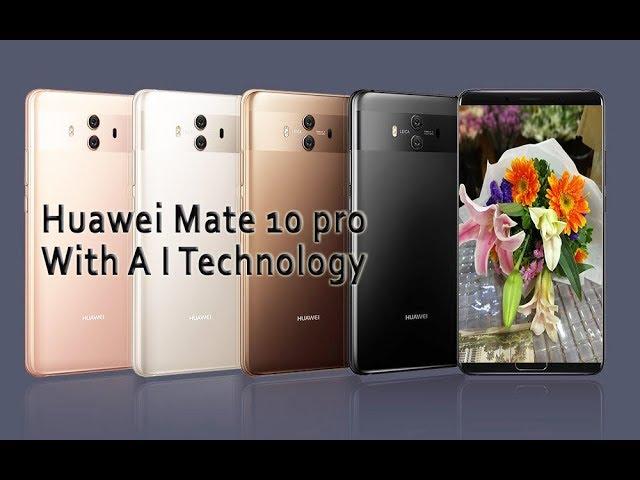Photo of Huawei Mate 10 Pro and AI Technology   Market Insight 5 Jan, 2018