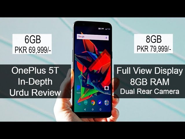 Photo of OnePlus 5T 8GB 'Full Display' Detailed Urdu Review PKR 79,999/-