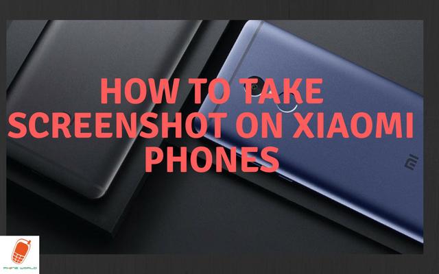 Learn How to Take Screenshot on Xiaomi Phone