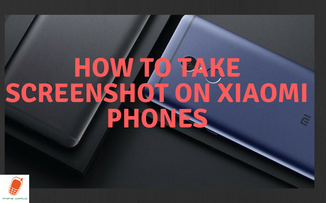 Learn How to Take Screenshot on Xiaomi Phone