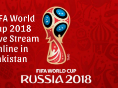 How to watch FIFA World Cup 2018 Live Stream Online in Pakistan