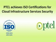 PTCL achieves ISO Certifications for Cloud Infrastructure Services Security