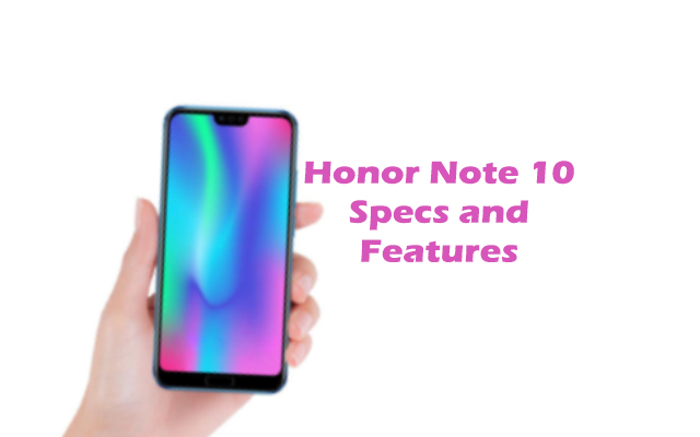 Honor Note 10 Specs and Features