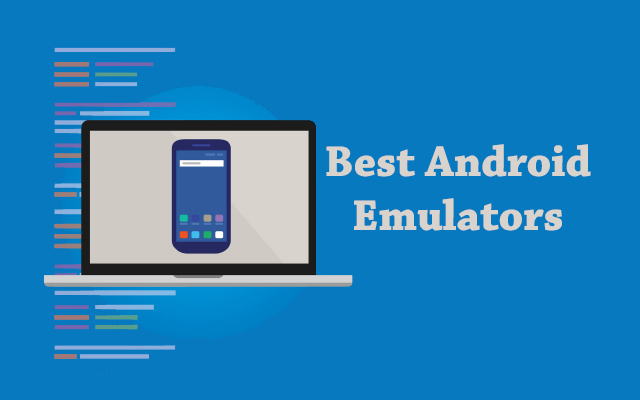 7 Best Android Emulators of 2019 | Android on your PC/Mac