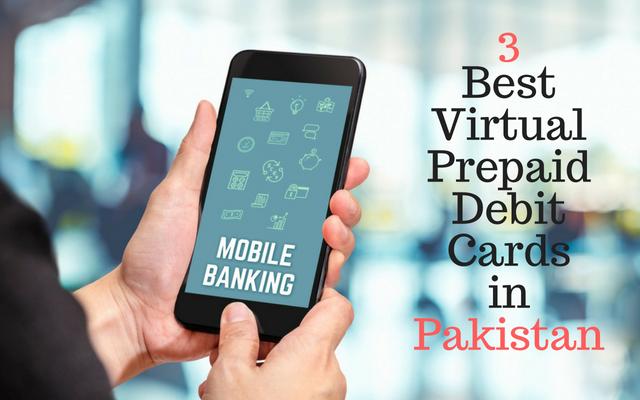 3 Best Virtual Prepaid Debit Cards for Online Shopping in Pakistan
