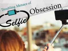 The Troubling Menace of Selfie Obsession