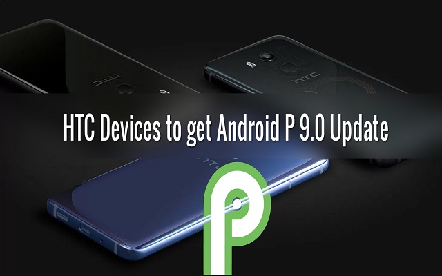 Android 9 Pie Update For HTC Phones Will Roll Out Soon