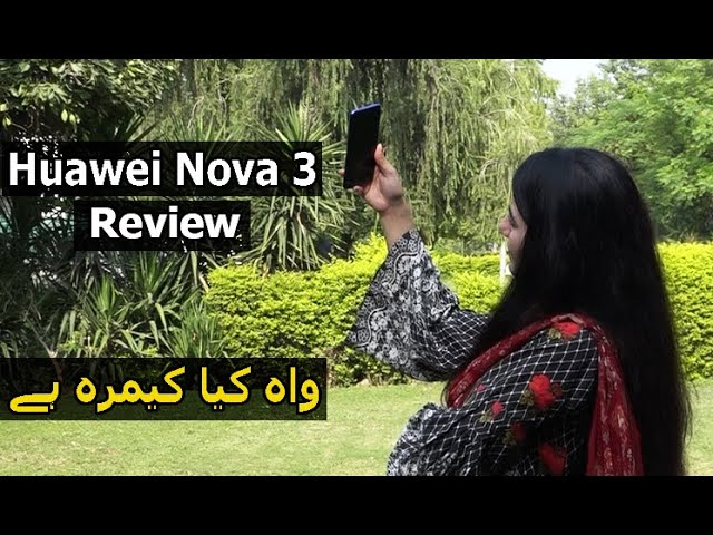 Photo of Huawei Nova 3 Detailed Review in Urdu | AI Selfie SuperStar | 4 Cameras