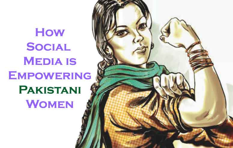 How Social Media is Empowering Pakistani Women