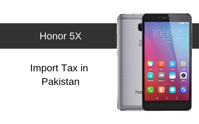 Honor 5X Tax/Customs Duty in Pakistan