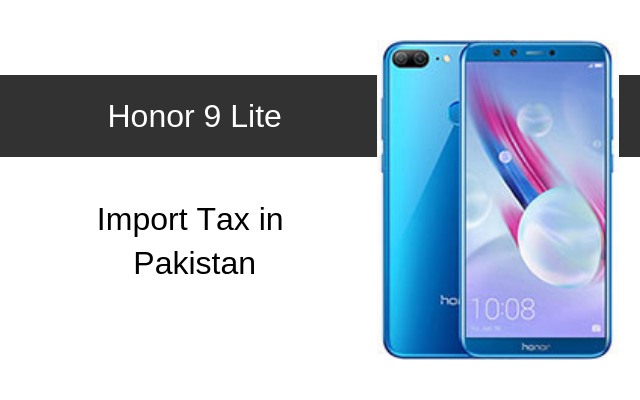 Honor 9 and 9 Lite Tax/Customs Duty in Pakistan