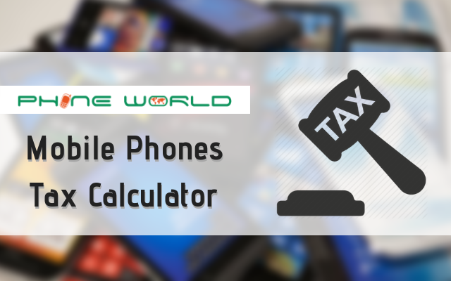 Mobile Phones Taxes in Pakistan Calculator: Find Out Exact