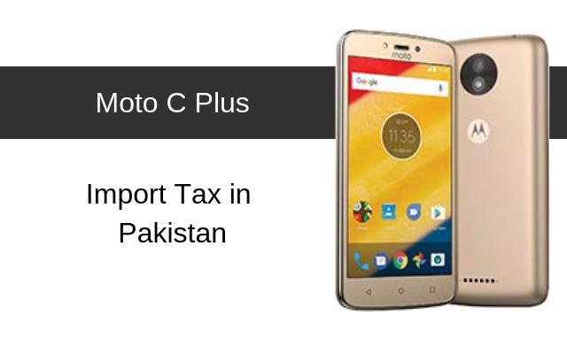 Motorola Moto C Plus Tax/Customs Duty in Pakistan