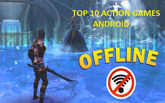 10 Best Action Games For Android In 2019- Offline Action Games