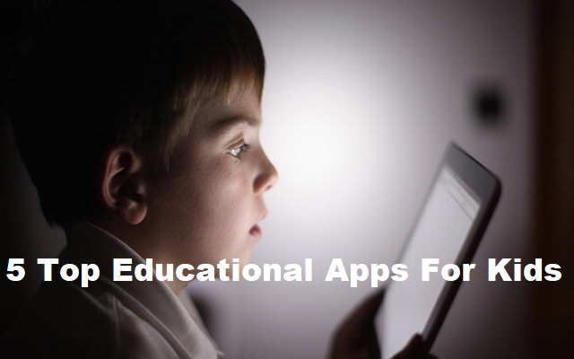 5 Top Educational Apps For Kids