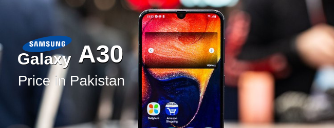 Galaxy A30 Price in Pakistan