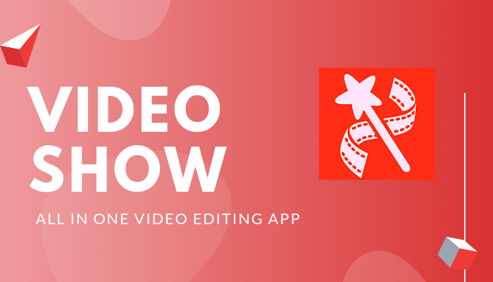 VideoShow-All in one video editing app
