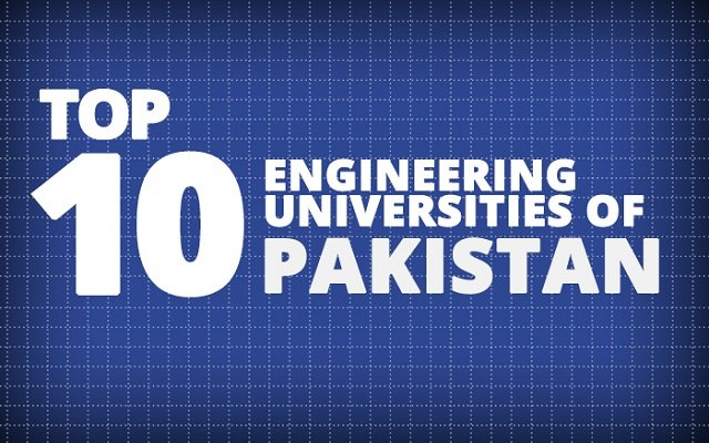 Top 10 Engineering Universities In Pakistan 2019
