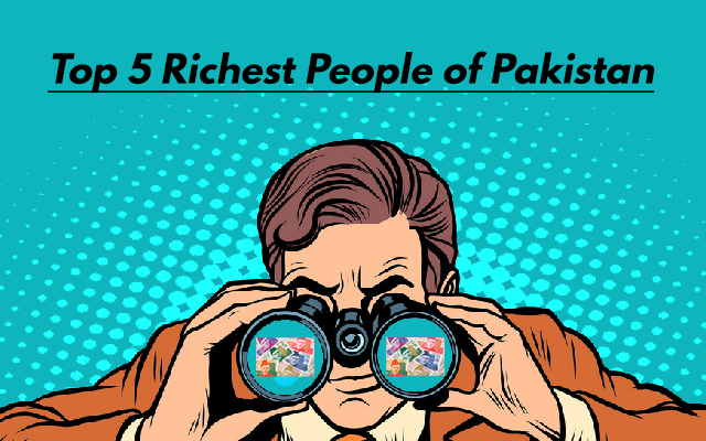 Top 5 Richest People Of Pakistan