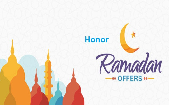 Honor Ramadan Offer Brings Amazing Gifts & Big Discounts For The Customers
