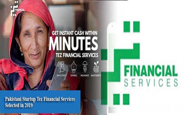 Pakistani Startup Tez Financial Services Selected in 2019