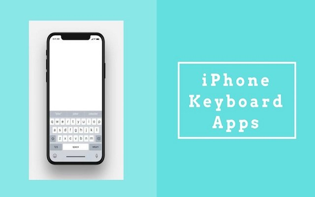 5 Best iPhone Keyboard Apps 2019 That Lets You Type Hassle-Free