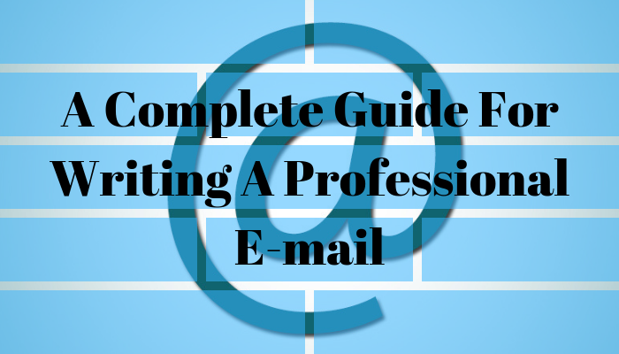 Composing A Professional Email E-mail; A Key To Opportunities