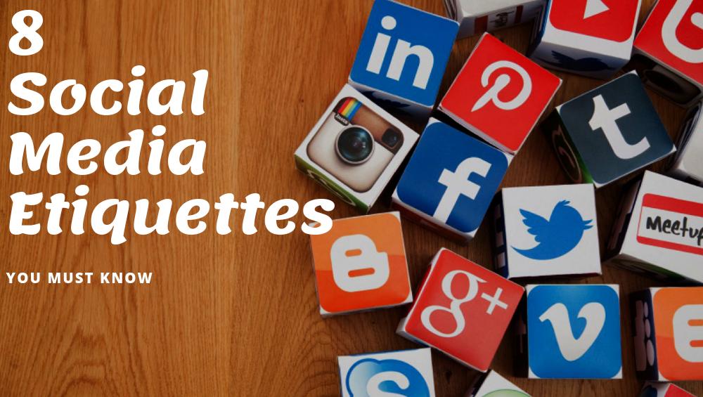 8 Social Media Ettiquettes
