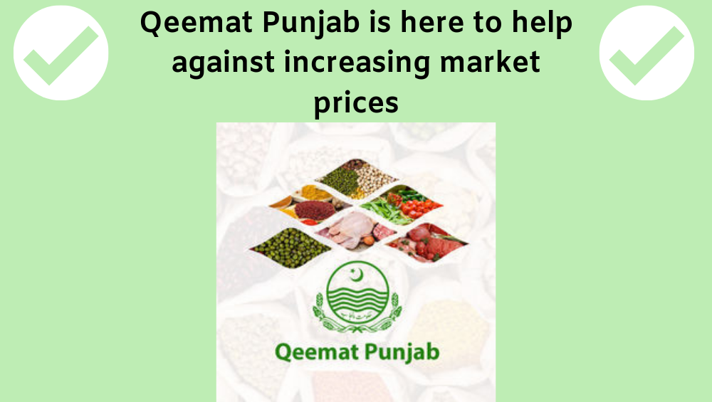 Photo of Qeemat Punjab App Is Here To Help Against Increased Market Prices