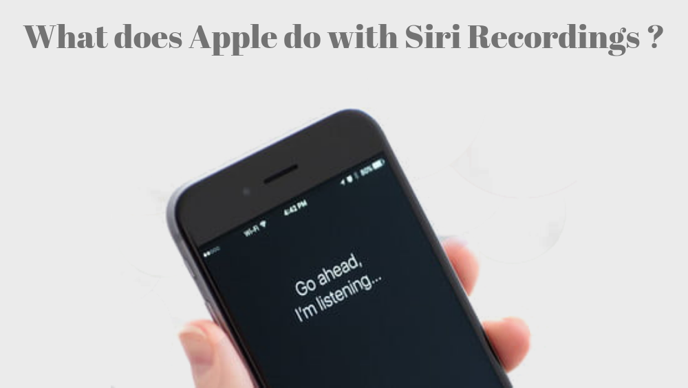 Photo of What Does Apple Do With Siri Recordings?