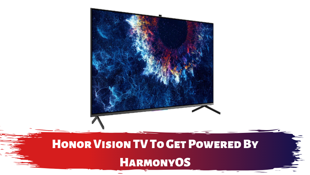 Honor Vision TV To Get Powered By HarmonyOS