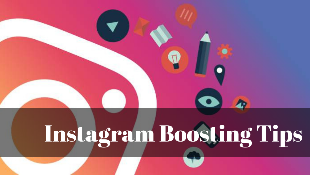 Instagram Boosting Tips