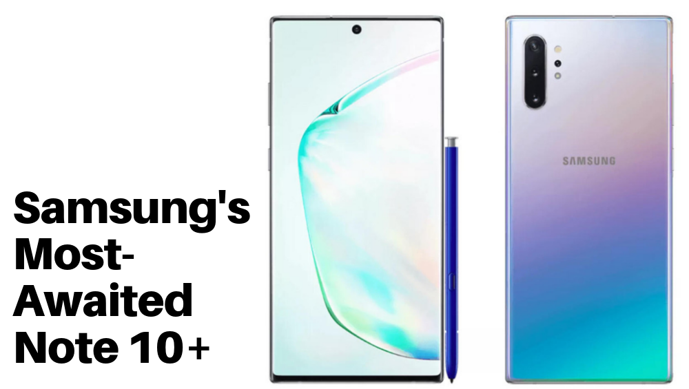 Updates On Samsung's Most Awaited Note 10+