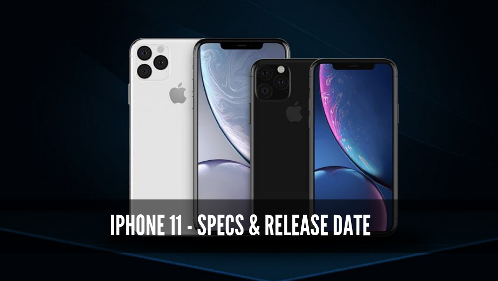 iPhone 11 - Specs & Release Date