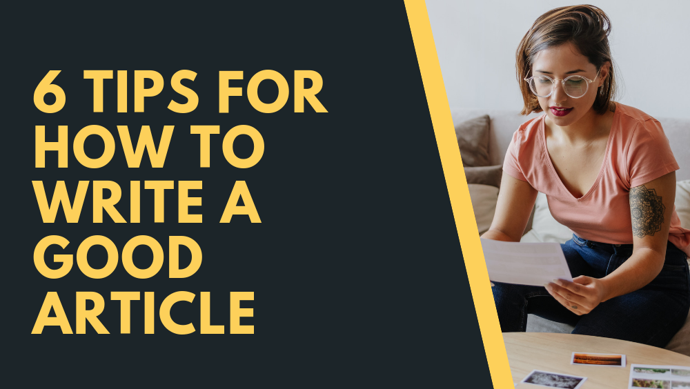 6 Tips For How To Write A Good Article
