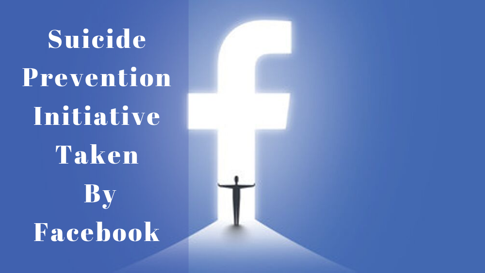 Suicide Prevention Initiative Taken By Facebook