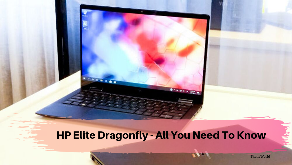 HP Elite Dragonfly - All You Need To Know