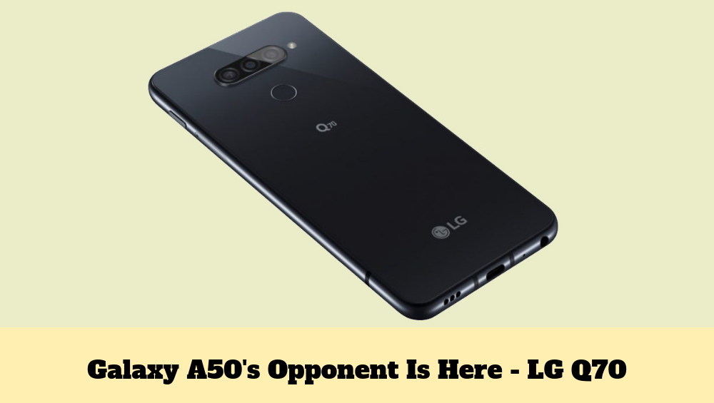 Photo of Galaxy A50 Opponent Is Here – LG Q70