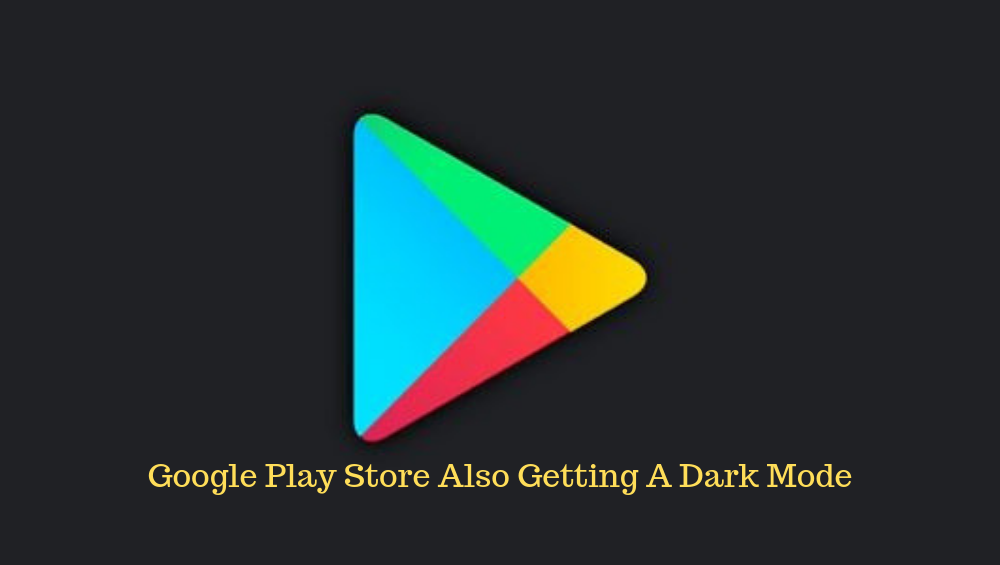 Google Play Store Also Getting A Dark Mode