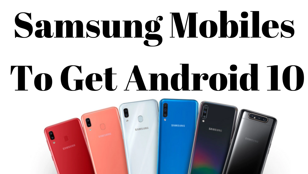 Samsung Mobiles To Get Android 10